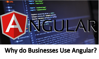 Why Do Businesses Use Angular